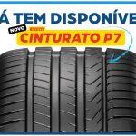 EuroMais tem disponível para entrega novo CINTURATO P7